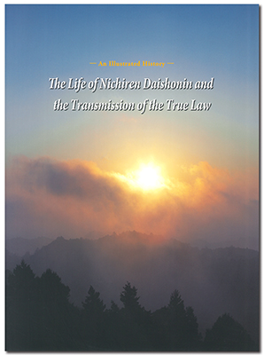 The Life of Nichiren Daishonin and the Transmission of the True Law